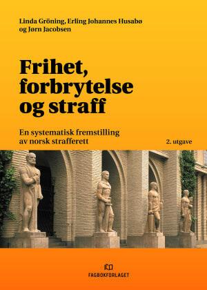 Bilde av Frihet, forbrytelse og straff: En systematisk fremstilling av norsk strafferett.
