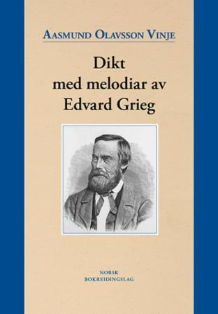 Aasmund Olavsson Vinje. Dikt med melodiar av Edvard Grieg