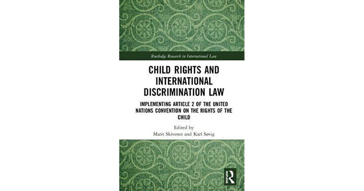 Child Rights and International Discrimination Law: Implementing Article 2 of the UN Convention on the Rights of the Child.
