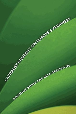 Cover of the academic book Capitalist Diversity on Europe's Periphery, Cornell University Press, published 2012.