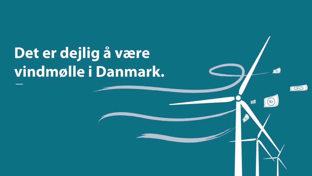 Det er dejlig å være vindmølle i Danmark