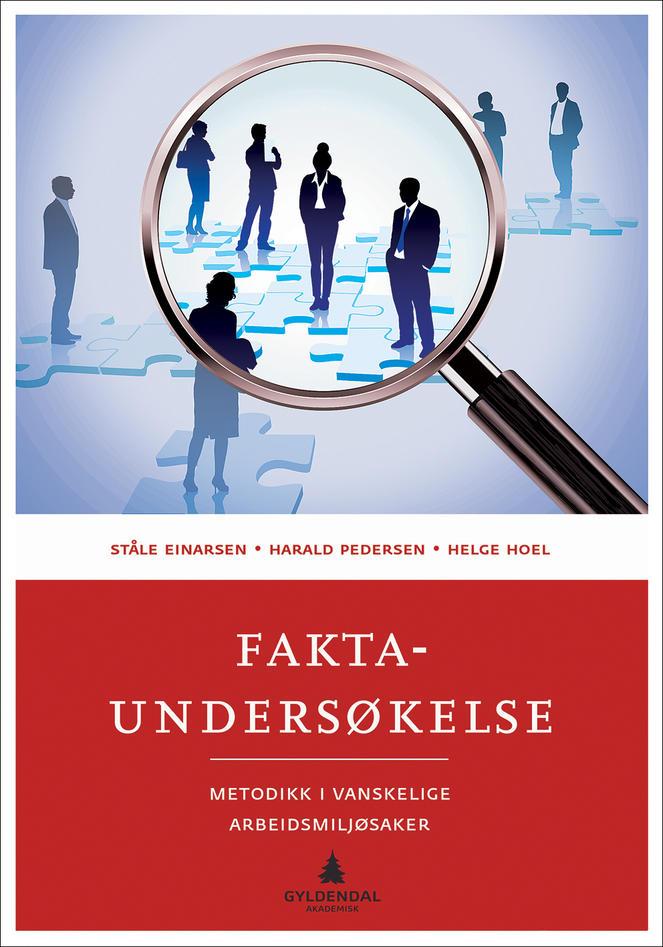 Einarsen, Hoel & Pedersen. Faktaundersøkelse: Metodikk i vanskelige arbeidsmiljøsaker