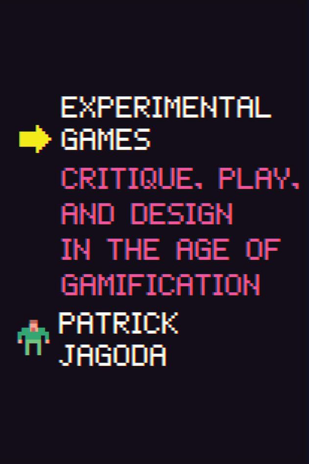 "Cover for Patrick Jagoda's book ""Experimental Games."""