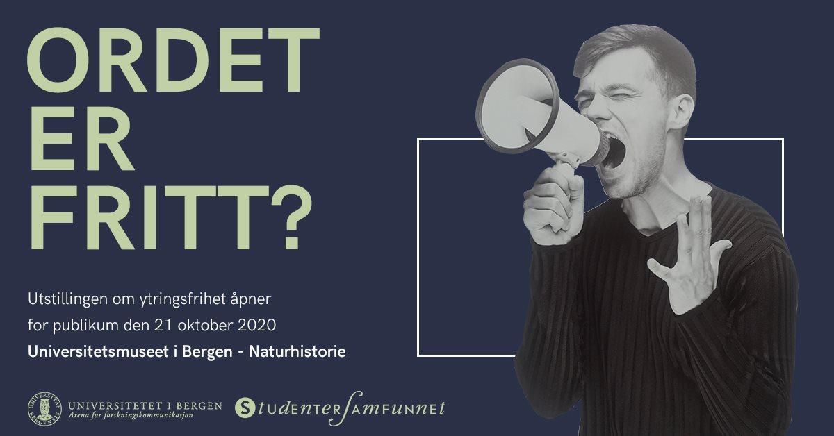 Mann med megafon som roper. Ordene: Ordet er fritt? Utstillingen om ytringsfrihet åpner for publikum 21. oktober 2020. Universitetsmuseet i Bergen - Natur