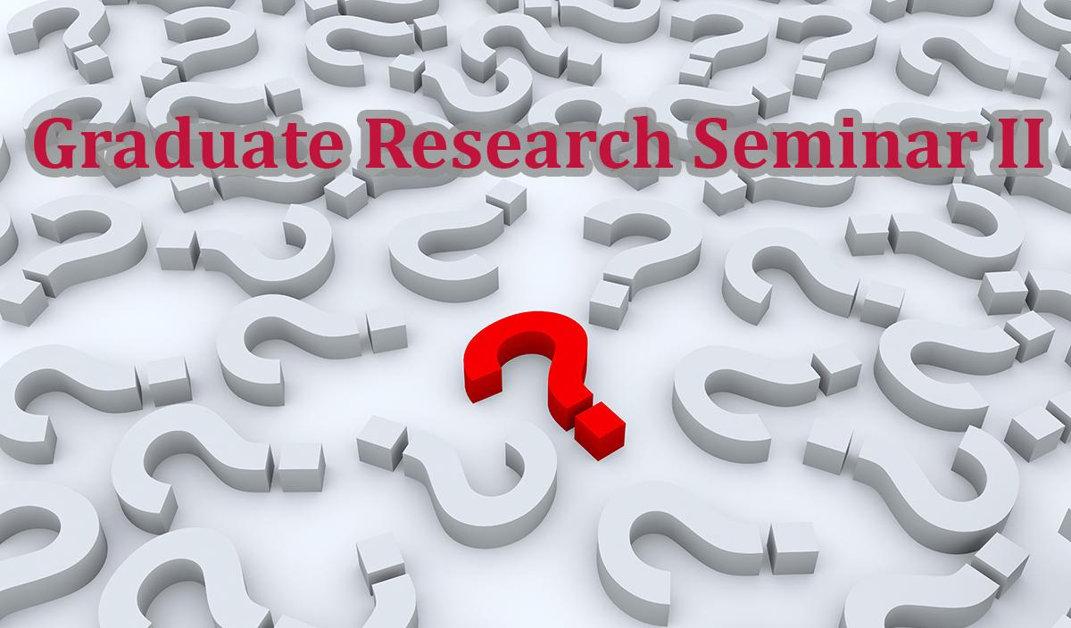Teksten Graduate Research Seminar II mot en bakgrunn av grå spørsmålstegn og et markert rødt spøsrmålstegn