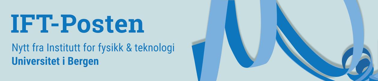 IFT-Posten banner, Inst fysikk og teknologi, UiB