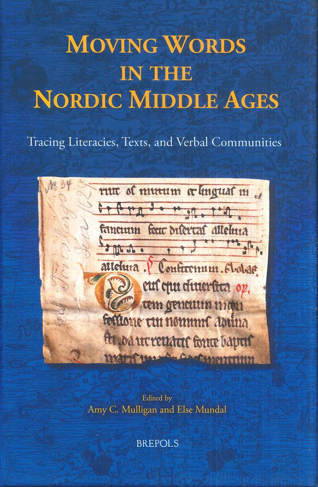 Moving Words in the Nordic Middle Ages: Tracing Literacies, Texts, and Verbal Communities