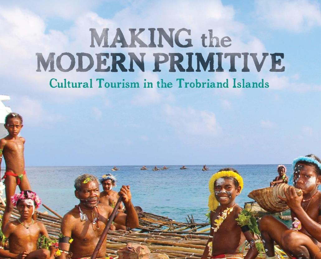 """Forsiden på den nye boken til Michelle MacCarthy """"Making the Modern Primitive: Cultural Tourism in the Trobriand Islands"""""""