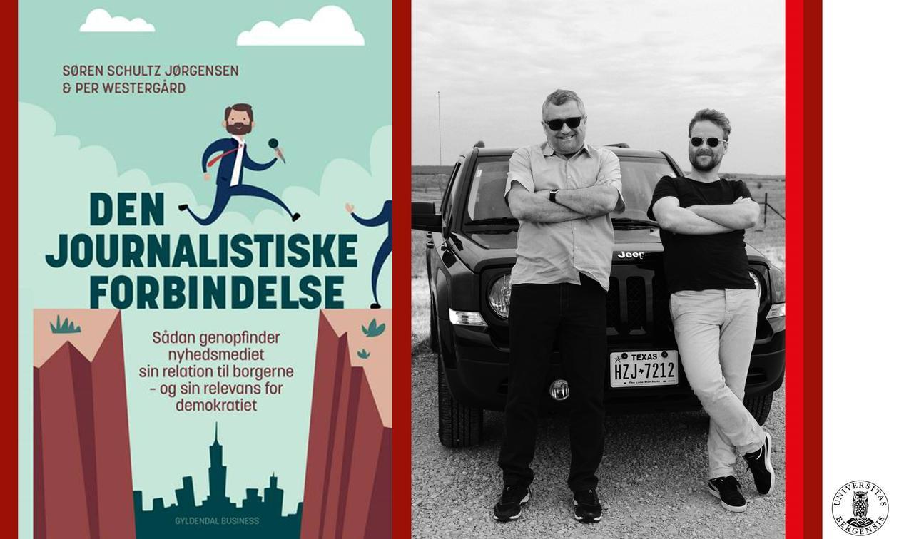 """Boken """"Den journalistiske forbindelse"""" av Søren Schultz Jørgensen og Per Westergård"""