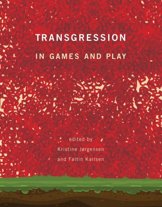 "Forsiden til boka ""Transgression in Games and Play"""
