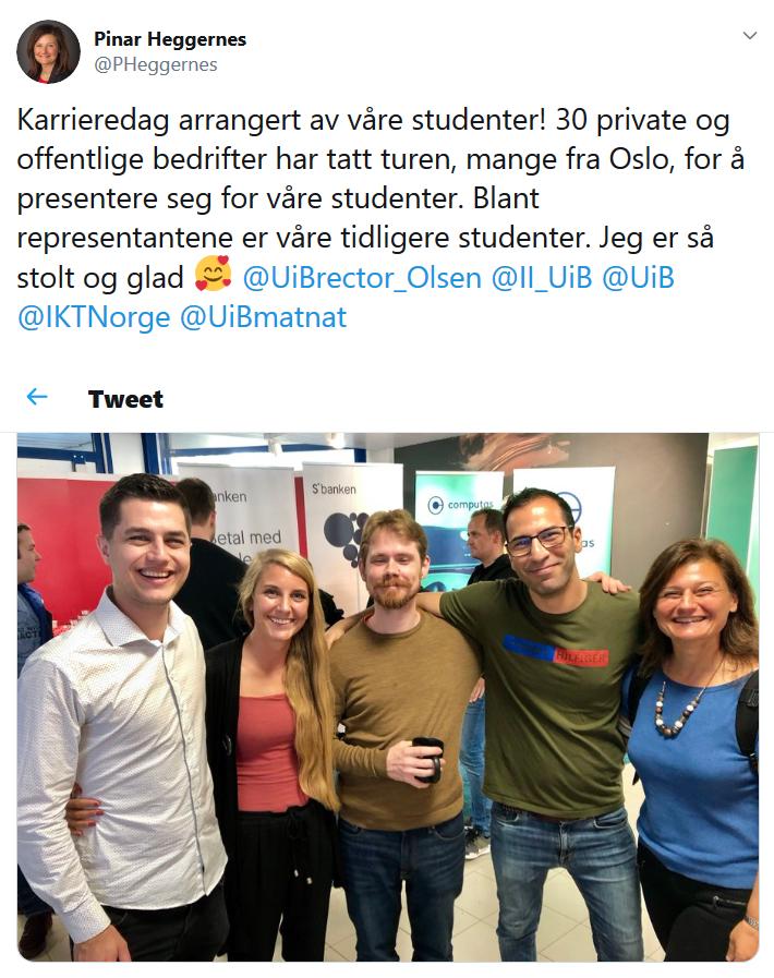 Tweet fra Pinar Heggernes: Karrieredag arrangert av våre studenter! 30 private og offentlige bedrifter har tatt turen. Blant representantene er våre tidligere studenter. Jeg er så stolt og glad.