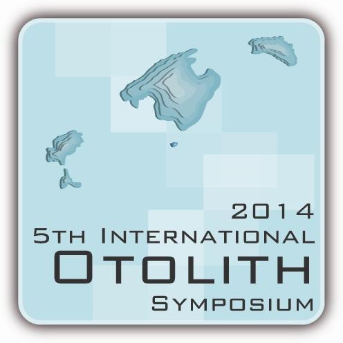 5th International Otolith Symposium Mallorca, Spain, 20-24 Oct. 2014
