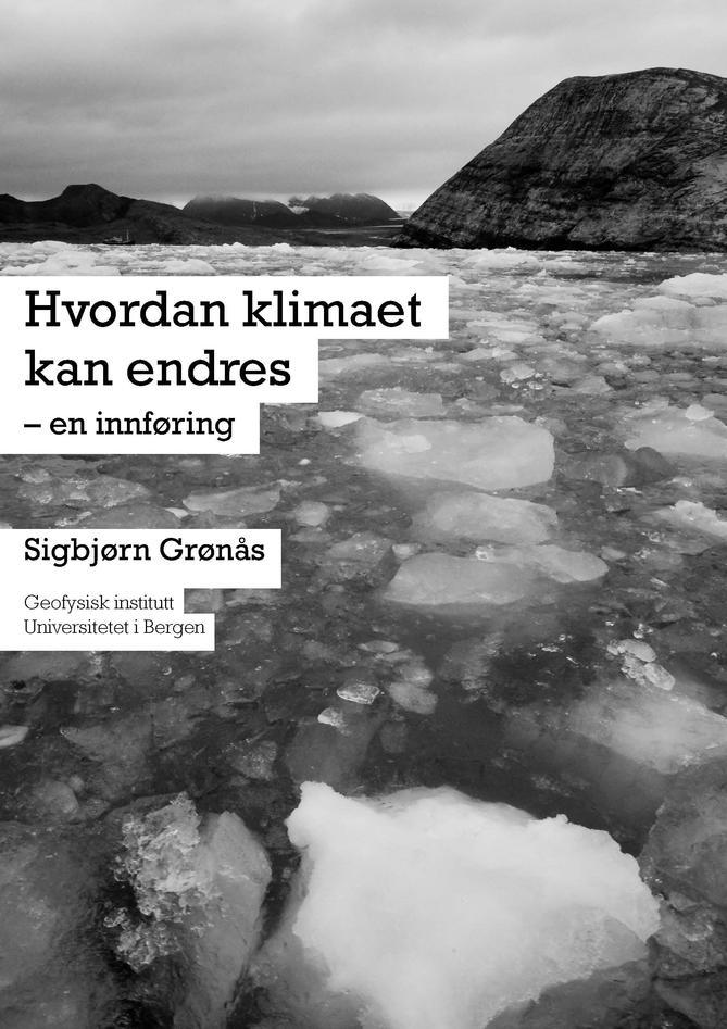"""""""Hvordan klimaet kan endres - en innføring"""" av Sigbjørn Grønås"""