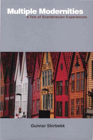 Multiple Modernities: A Tale of Scandinavian Experiences av Gunnar Skirbekk.