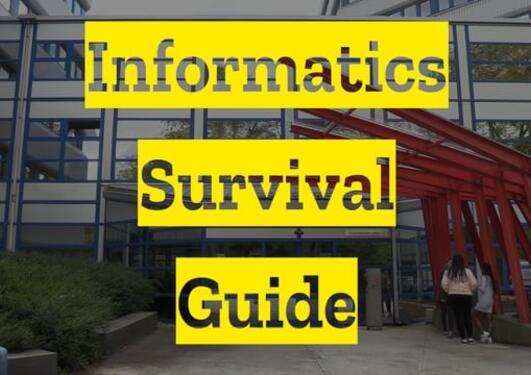 Informatics Survival Guide