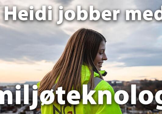 Heidi jobber med miljøkjemi - fikk jobb før hun hadde levert master