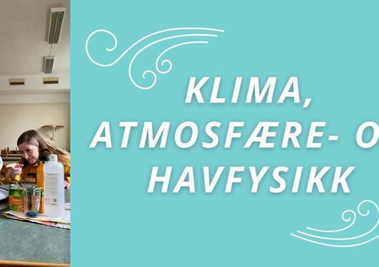 Sigrid studerer klima, atmosfære- og havfysikk!