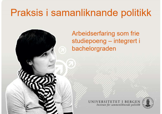 Bilde av jente med tekst: Praksis i sammenliknende politikk. Arbeidserfaring som frie studiepoeng - integrert i bachlorgraden