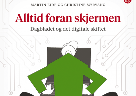 Bokomslag Alltid foran skjermen. Dagbladet og det digitale skiftet