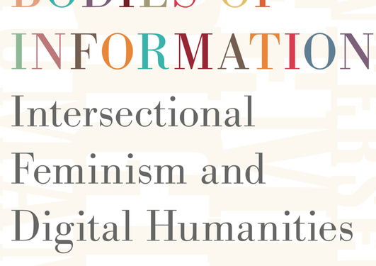 """cover of the book """"Bodies Of Information: Intersectional Feminism and Digital Humanities"""