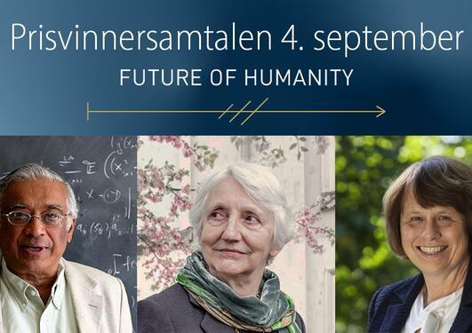 Overskriften: Prisvinnersamtalen 4. setpember - Future of Humanity, med portretter av de tre prisvinnerne under