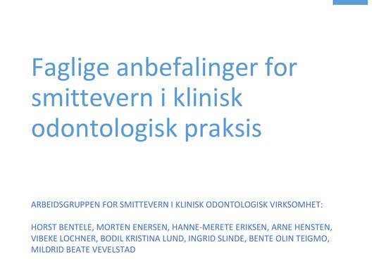 Faglige anbefalinger for smittevern i klinisk odontologisk praksis