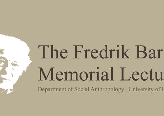The Fredrik Barth Memorial Lecture