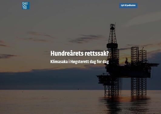 """En oljeplattform og med teksten """"Hundreårets rettssak? Klimasaka i Høgsterett dag for dag"""" samt logoen til Dag og tid"""
