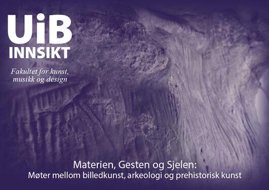 Materien, Gesten og Sjelen: Møter mellom billedkunst, arkeologi og prehistorisk kunst