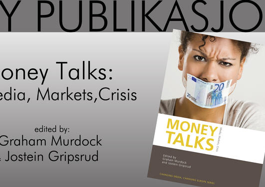 Money Talks: Media, Markets,Crisis