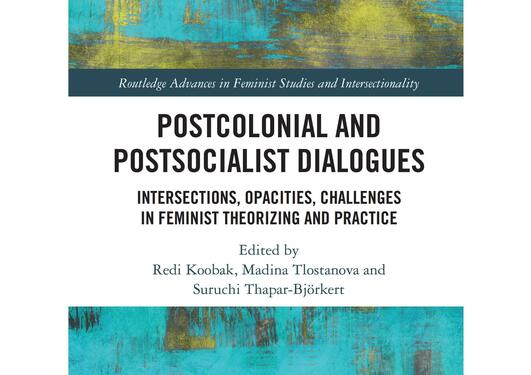 Front page of a book in turquoise and yellow, with the headline Postcolonial and postsocialist dialogues - Intersections, opacities, challenges in feminist theorizing and practice. as well as information about the editors