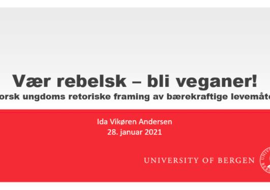 """""""Vær rebelsk – bli veganer!"""""""
