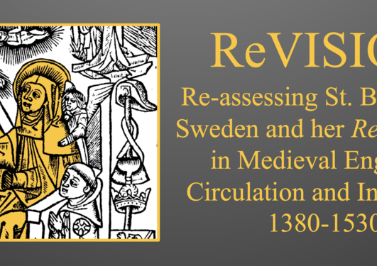 ReVISION: Re-assessing St. Birgitta of Sweden and her Revelations in Medieval England: Circulation and Influence, 1380-1530