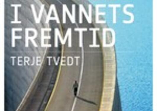 """Boken """"En reise i vannets fremtid"""" av Terje Tvedt"""